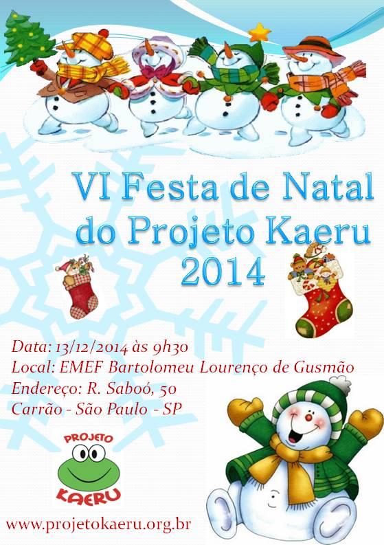 VI FESTA DE NATAL - PROJETO KAERU 2014